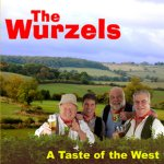 The Wurzels - A Taste Of The West